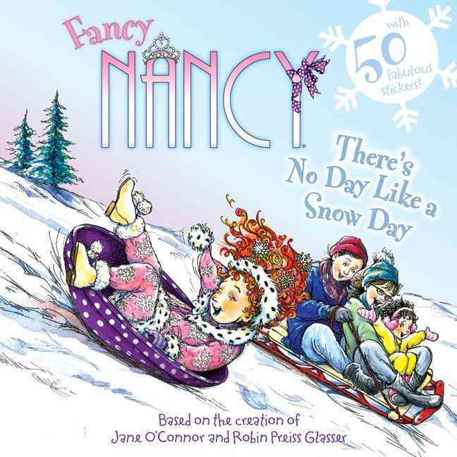 Fancy Nancy: There's No Day Like a Snow Day By O'Connor, Jane/ Preiss-Glasser, Robin (ILT)